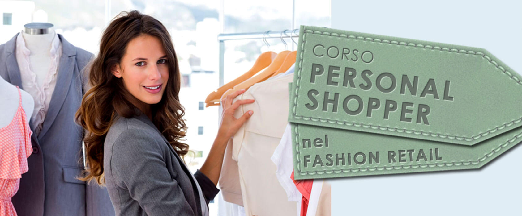CORSO PERSONAL SHOPPER NEL FASHION RETAIL a FIRENZE